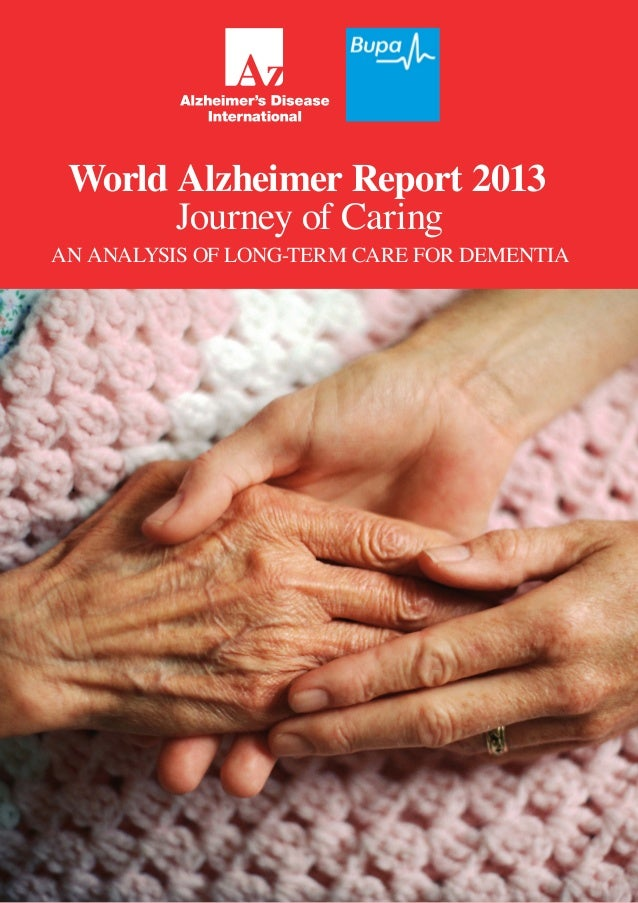World Alzheimer Report 2013 Journey of Caring  AN ANALYSIS OF LONG-TERM CARE FOR DEMENTIA