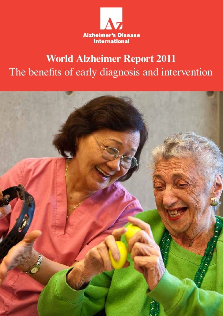 World Alzheimer Report 2011The benefits of early diagnosis and intervention