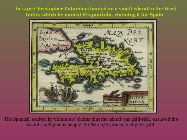 an analysis of christopher columbus who claimed haiti when he landed there in 1492 There is a great debate as to just how many arawak/taino inhabited hispaniola when columbus landed in 1492 some of the early spanish historian/observers claimed there were as many as 3,000,000 to 4,000,000.