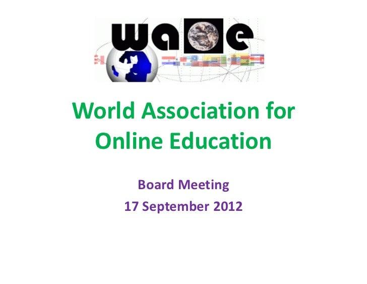 World Association for Online Education      Board Meeting    17 September 2012