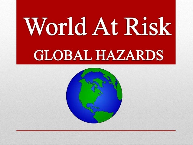 There are different types of hazard: Caused by climate processes, these include droughts, floods, tropical cyclones/storms...