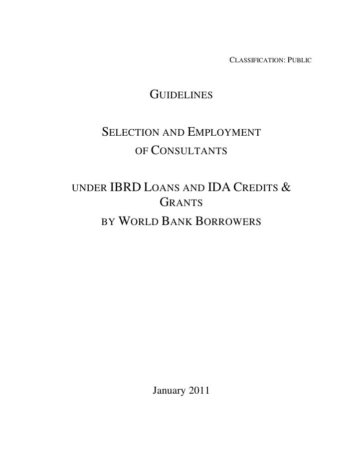 CLASSIFICATION: PUBLIC            GUIDELINES    SELECTION AND EMPLOYMENT         OF CONSULTANTSUNDER IBRD LOANS AND IDA CR...