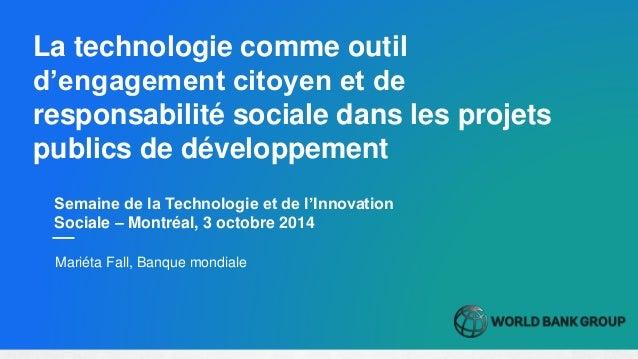 Semaine de la Technologie et de l'Innovation Sociale – Montréal, 3 octobre 2014 La technologie comme outil d'engagement ci...