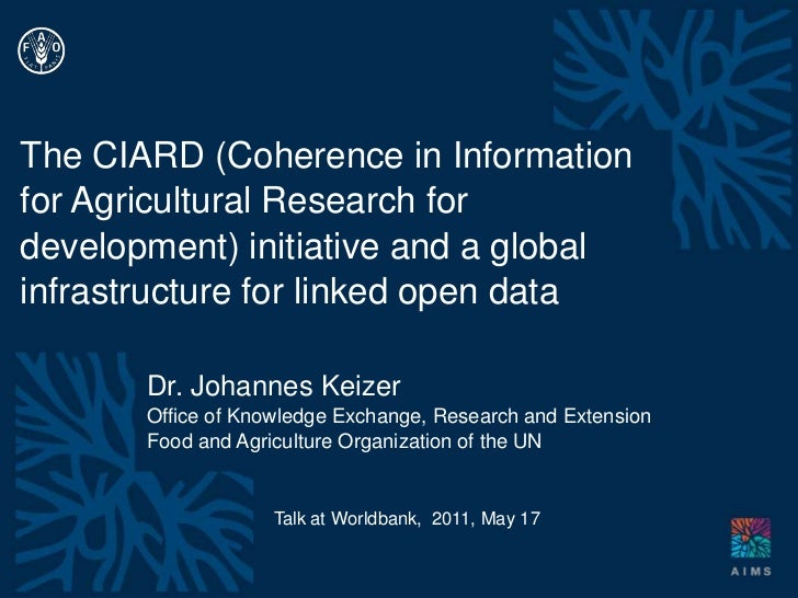 The CIARD (Coherence in Information for Agricultural Research for development) initiative and a global infrastructure for ...