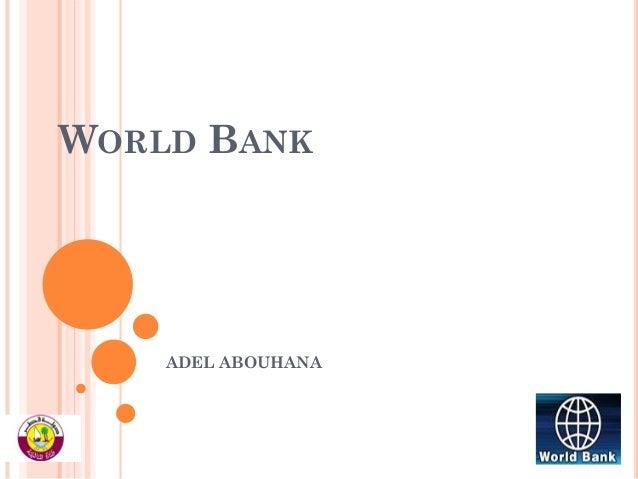WORLD BANK  ADEL ABOUHANA