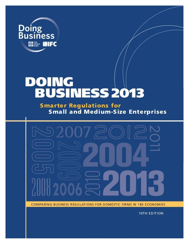 DOING BUSINESS 2013    Smarter Regulations for      Small and Medium-Size Enterprises                                     ...