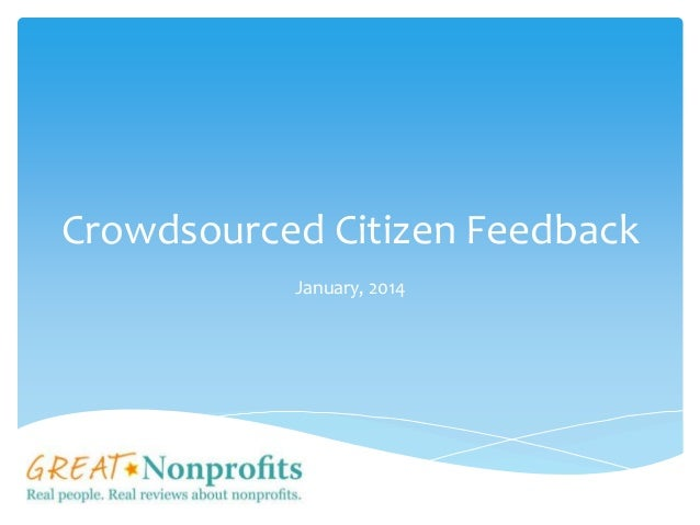 Crowdsourced Citizen Feedback January, 2014