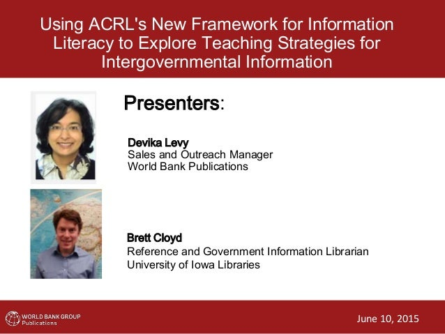 Using ACRL's New Framework for Information Literacy to Explore Teaching Strategies for Intergovernmental Information Prese...