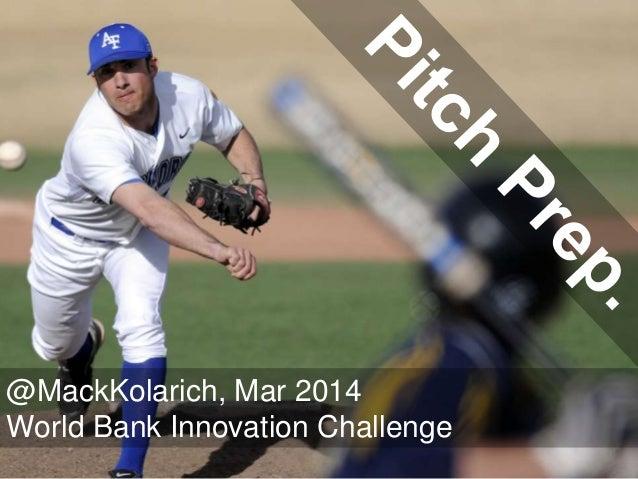 @MackKolarich, Mar 2014 World Bank Innovation Challenge