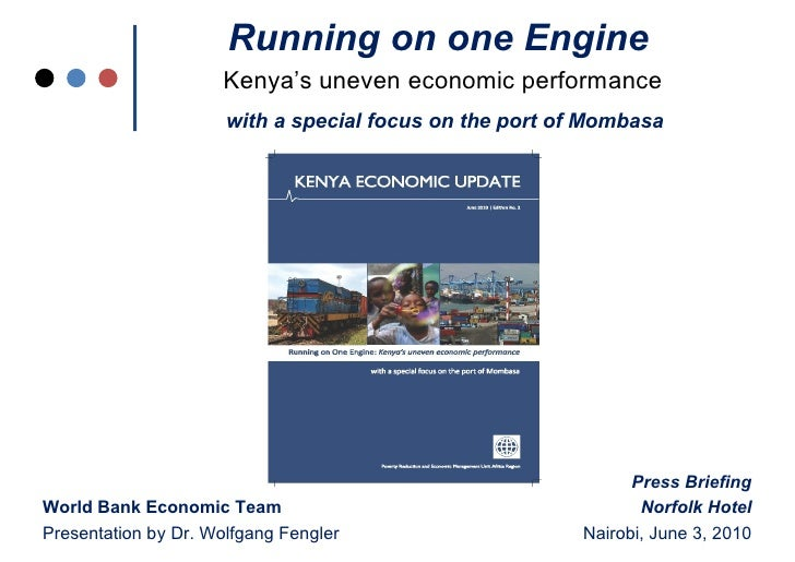 Running on one Engine                     Kenya's uneven economic performance                      with a special focus on...