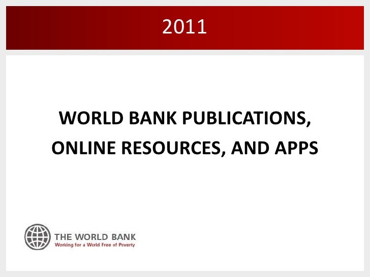 WORLD BANK PUBLICATIONS,<br />ONLINE RESOURCES, AND APPS<br />2011 <br />
