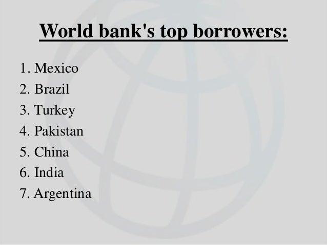 World Bank's Top contributor's: 1. USA 16.39% 2. Japan 7.87% 3. Germany 4.49% 4. UK 4.30% 5. France 4.30%