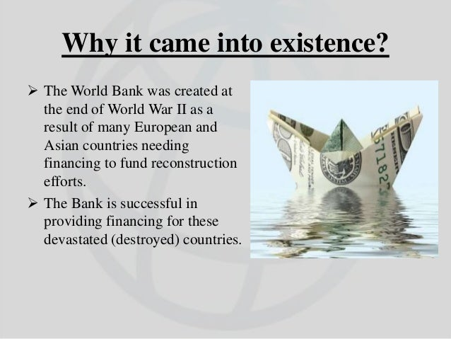 """ The International Bank for Reconstruction and Development was the first """"Multilateral Development Bank.""""Before World War..."""