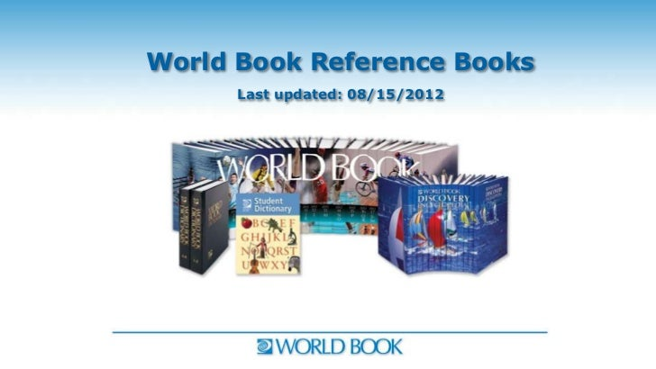 World Book Reference Books      Last updated: 08/15/2012