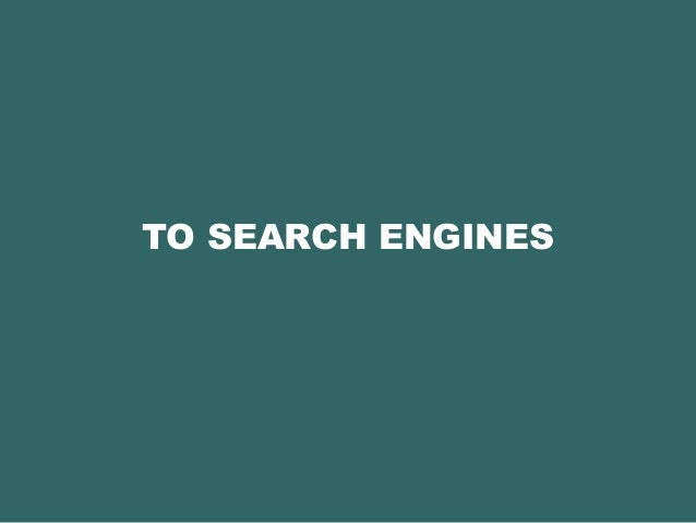 TO SEARCH ENGINES
