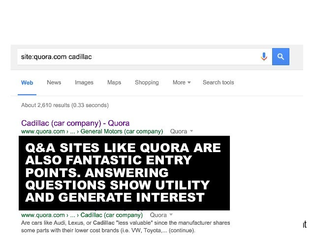 @portentint Q&A SITES LIKE QUORA ARE ALSO FANTASTIC ENTRY POINTS. ANSWERING QUESTIONS SHOW UTILITY AND GENERATE INTEREST