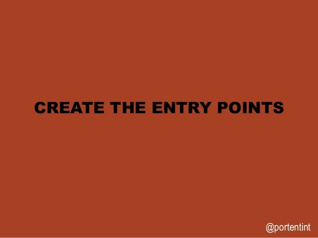 @portentint CREATE THE ENTRY POINTS