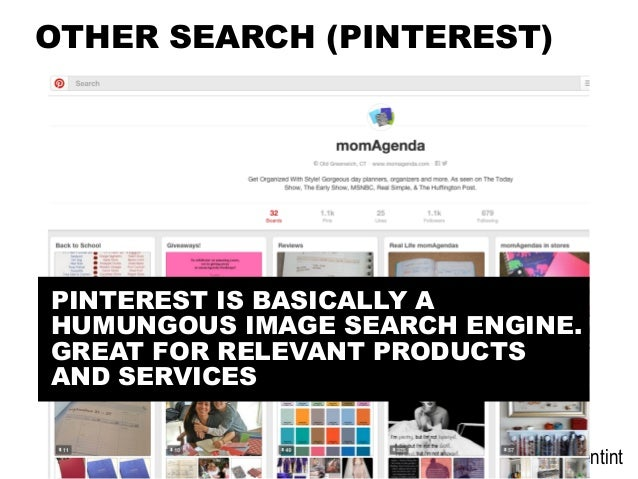 @portentint OTHER SEARCH (PINTEREST) PINTEREST IS BASICALLY A HUMUNGOUS IMAGE SEARCH ENGINE. GREAT FOR RELEVANT PRODUCTS A...