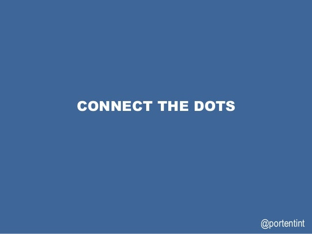 @portentint CONNECT THE DOTS