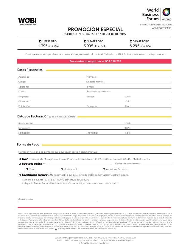 PROMOCIÓN ESPECIAL INSCRIPCIONES HASTA EL 17 DE JULIO DE 2015 3 PASES ORO: 5 PASES ORO: €1.395 + IVA €3.995 + IVA €6.295 +...