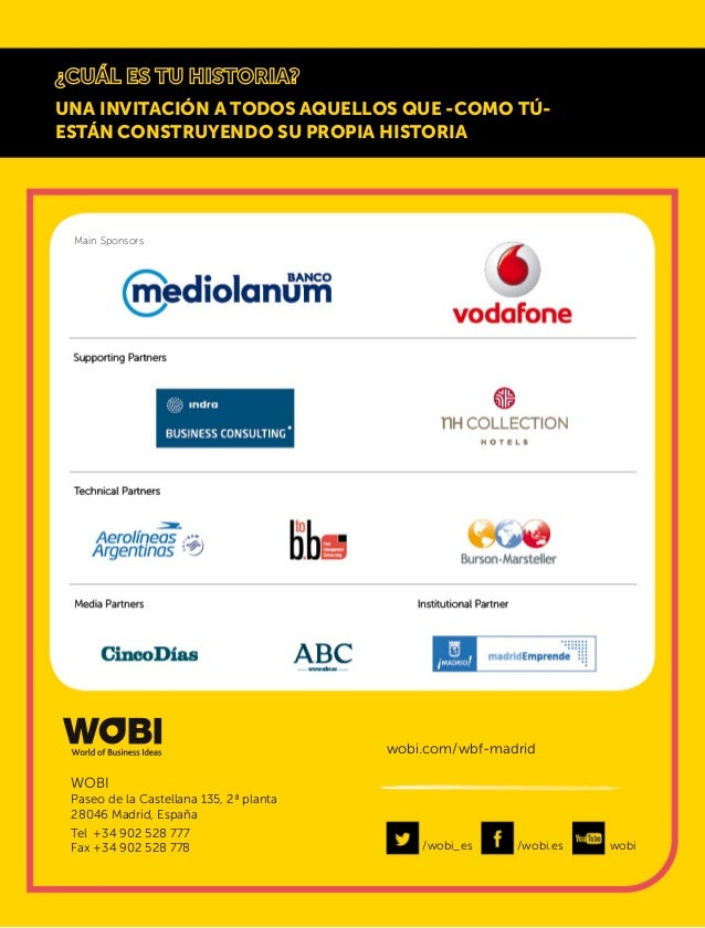 WOBI Paseo de la Castellana 135, 2ª planta 28046 Madrid, España Tel +34 902 528 777 Fax +34 902 528 778 /wobi_es wobi.com/...