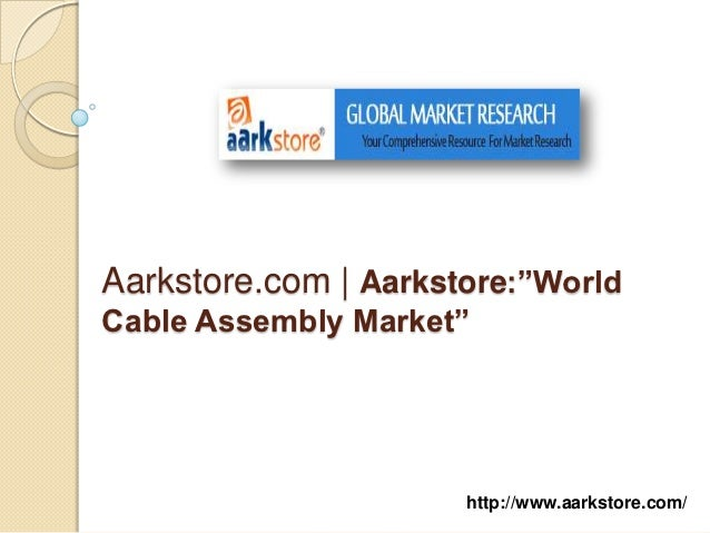 "Aarkstore.com | Aarkstore:""WorldCable Assembly Market""                      http://www.aarkstore.com/"