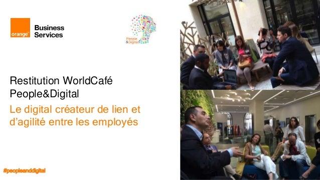World café   restitution atelier le digital créateur de lien et d'agilité entre les employés villageby-ca_12_07_2016