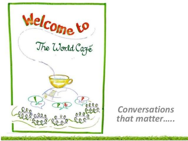 Conversationsthat matter…..