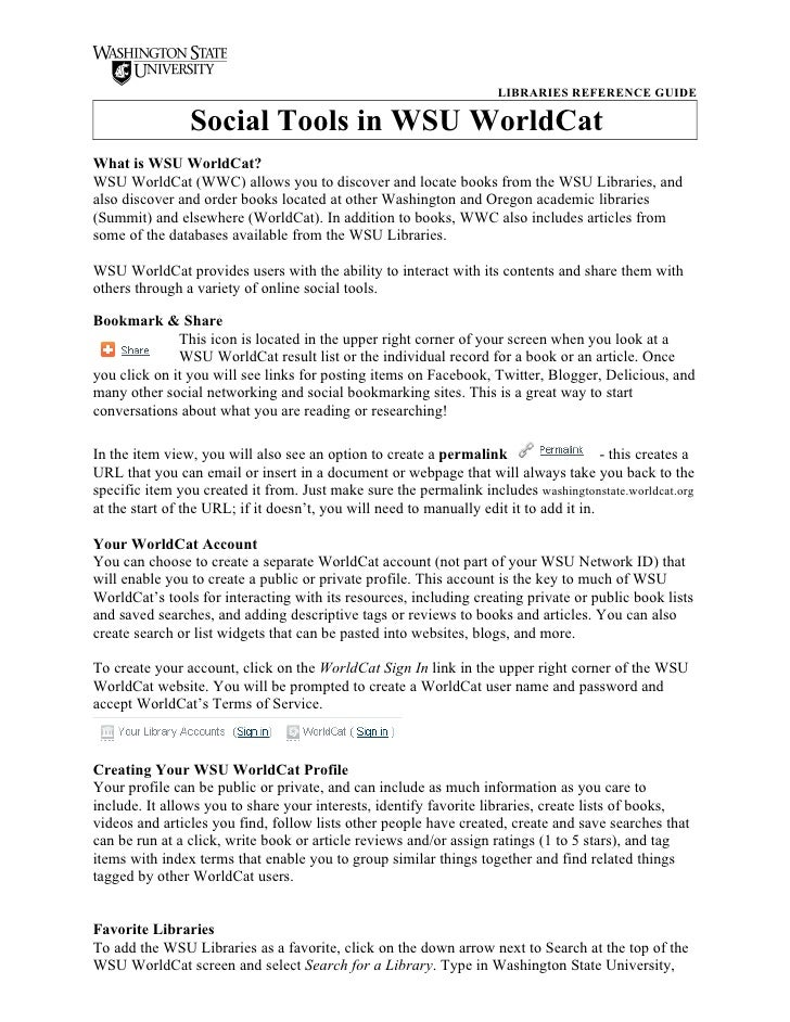 LIBRARIES REFERENCE GUIDE                  Social Tools in WSU WorldCat What is WSU WorldCat? WSU WorldCat (WWC) allows yo...