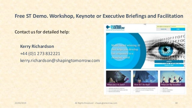 Free ST Demo. Workshop, Keynote or Executive Briefings and Facilitation Contact us for detailed help: Kerry Richardson +44...