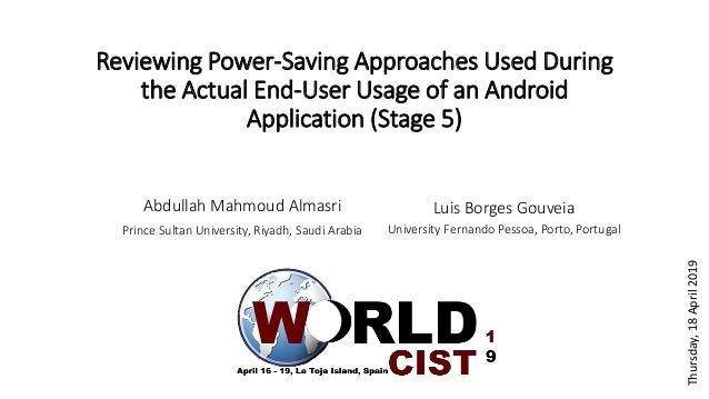 Reviewing Power-Saving Approaches Used During the Actual End-User Usage of an Android Application (Stage 5) Abdullah Mahmo...