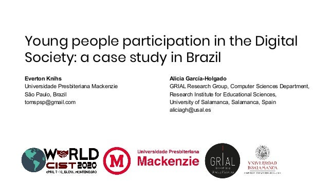 Young people participation in the Digital Society: a case study in Brazil Everton Knihs Universidade Presbiteriana Mackenz...