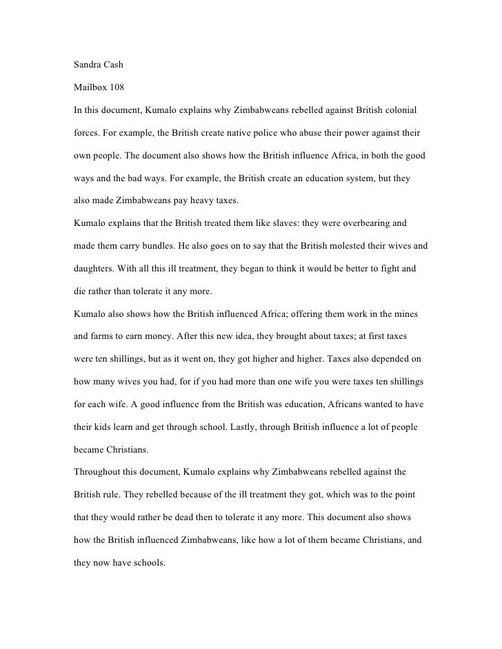Sandra CashMailbox 108In this document, Kumalo explains why Zimbabweans rebelled against British colonialforces. For examp...