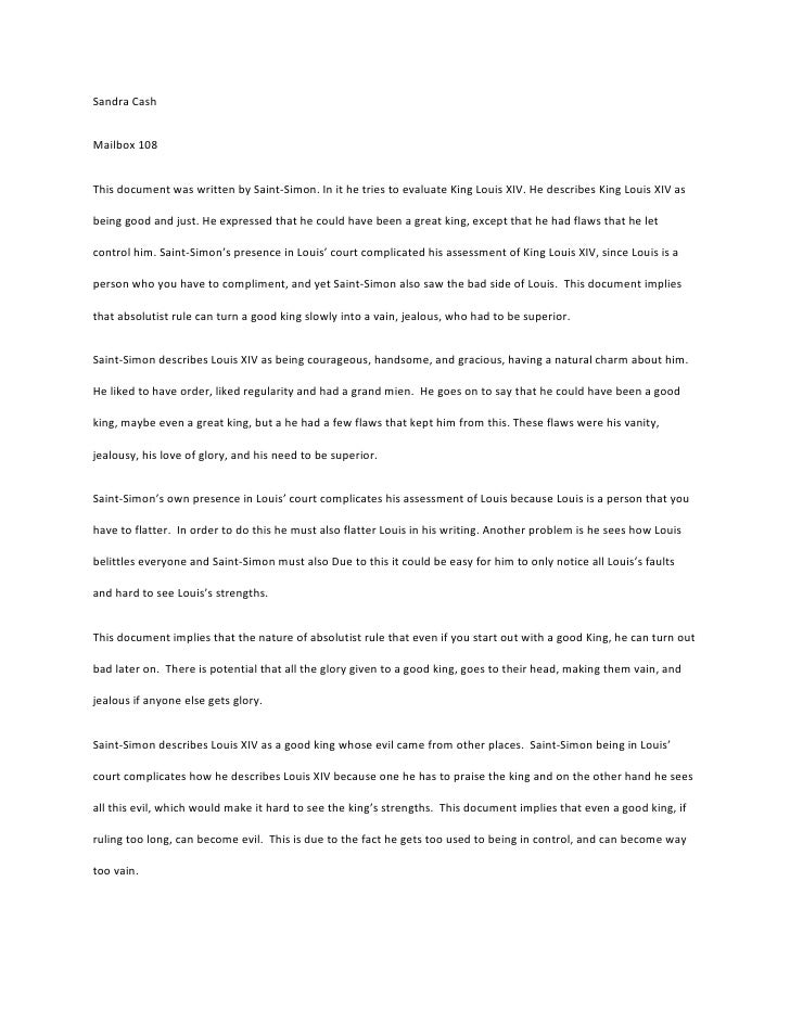 Sandra CashMailbox 108This document was written by Saint-Simon. In it he tries to evaluate King Louis XIV. He describes Ki...