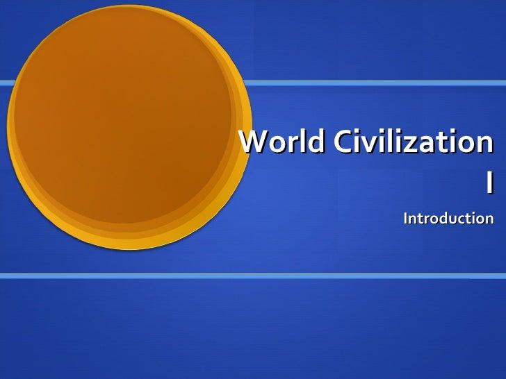 World Civilization I Introduction