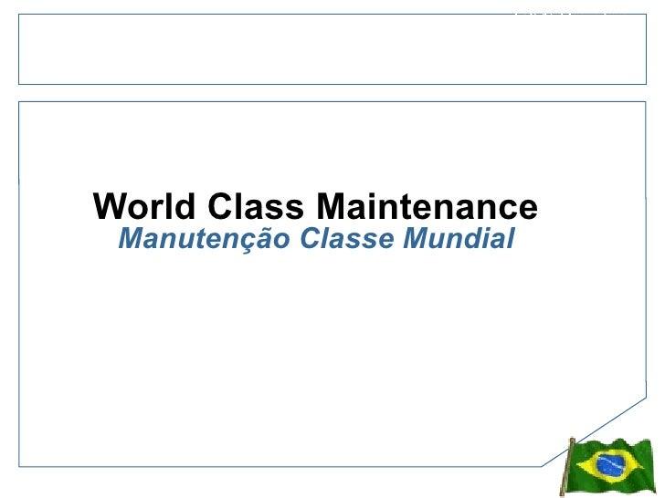 World Class Maintenance Manutenção Classe Mundial