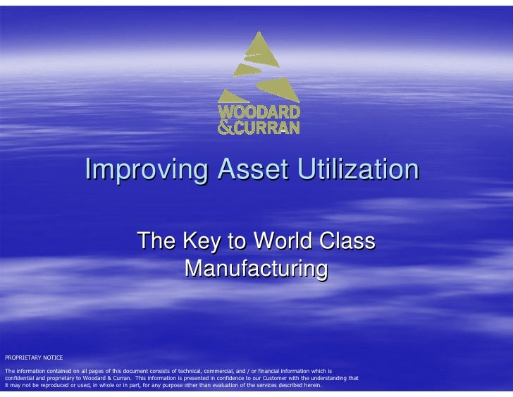 Improving Asset Utilization                                                   The Key to World Class                      ...