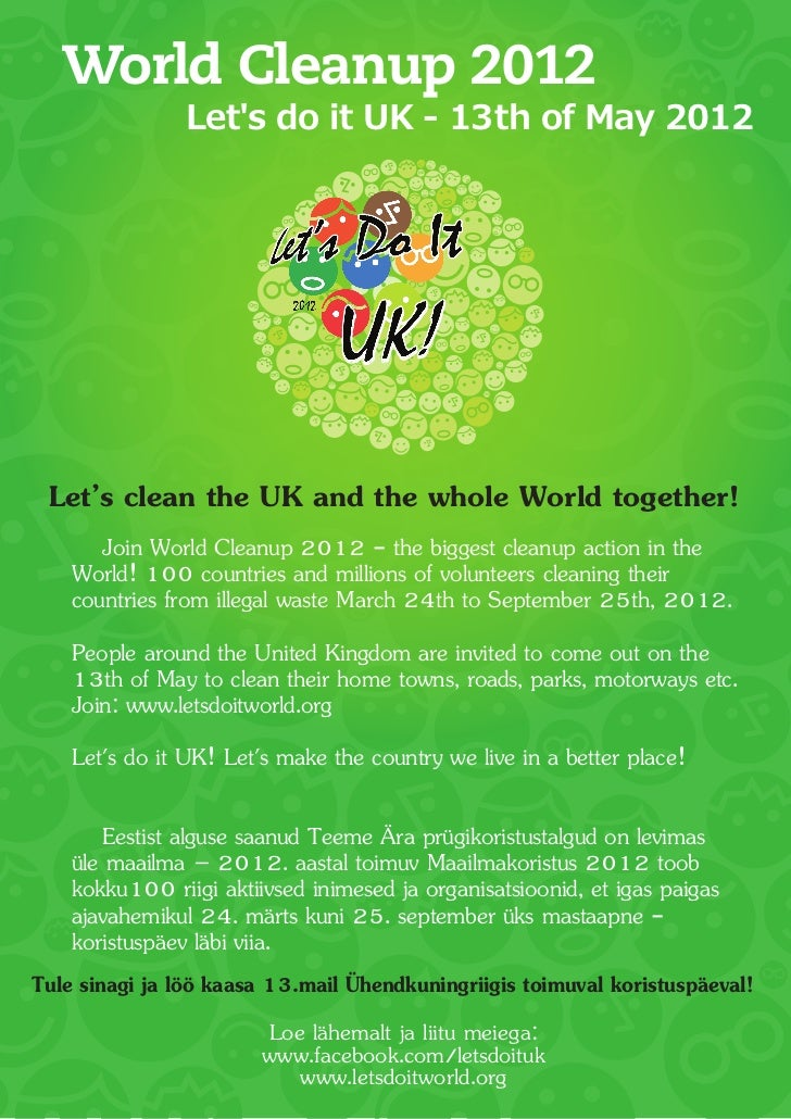 World Cleanup 2012                Lets do it UK - 13th of May 2012 Let's clean the UK and the whole World together!       ...