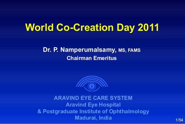 ARAVIND EYE CARE SYSTEM Aravind Eye Hospital & Postgraduate Institute of Ophthalmology Madurai, India Dr. P. Namperumalsam...