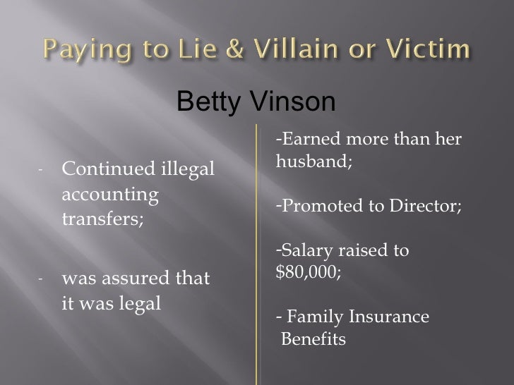 the case of worldcom and betty vinson Using the case of betty vinson and worldcom, we will illustrate how some of these principals may be tested in application worldcom's illegal activities, which included providing falsified financial information to the public, led to the company's downfall in 2002.