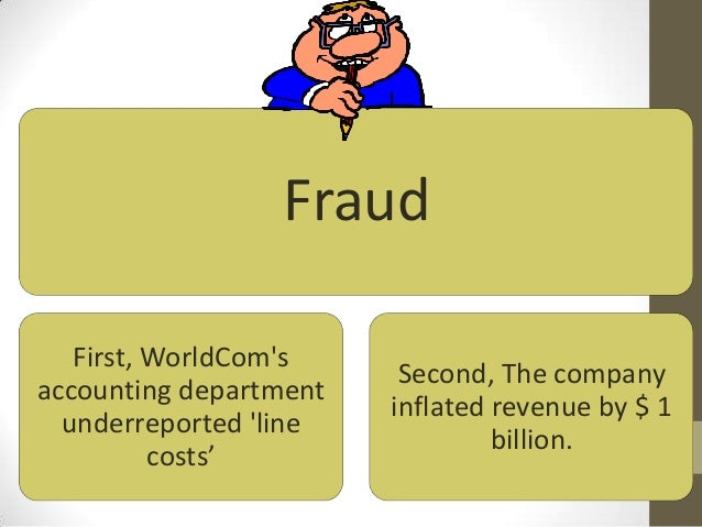 fraud at worldcom Three unlikely sleuths, armed with accounting skills and determination, tracked  down fraud at worldcom by following hunches and sniffing out.