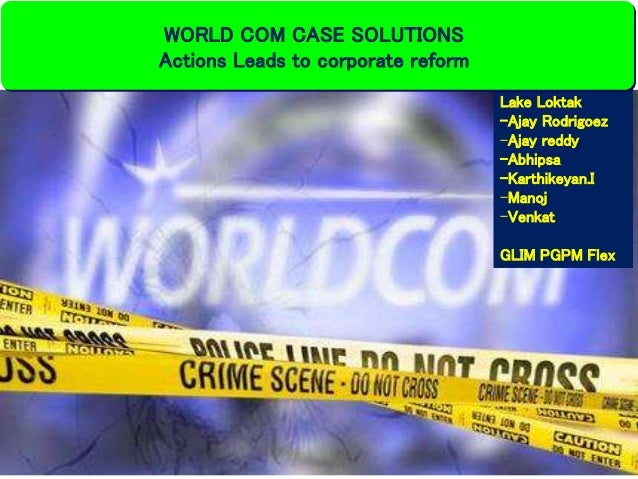 accounting fraud at worldcom case study The purpose of this report is to investigate and discuss the accounting fraud that  occurred at  as was the case in worldcom, the ceo and cfo both had the  ability to perform all  journal of leadership and organizational studies, 2005, p.