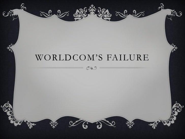 WORLDCOM'S FAILURE