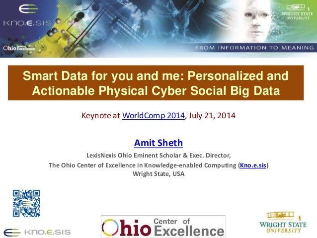 Smart Data for you and me: Personalized and Actionable Physical Cyber Social Big Data Put Knoesis Banner Keynote at WorldC...