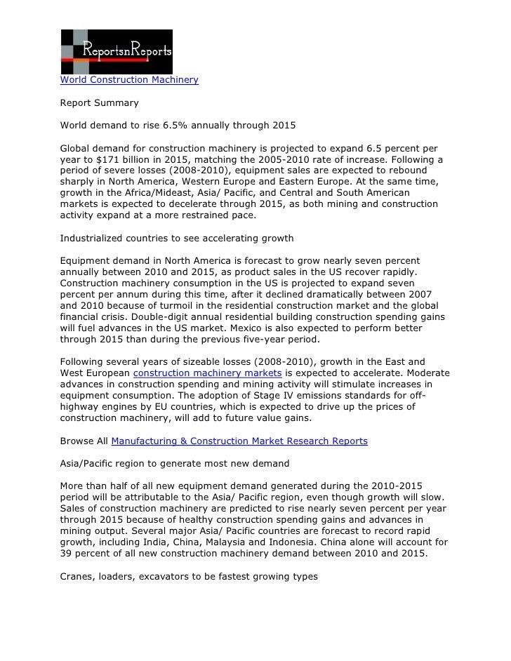 World Construction MachineryReport SummaryWorld demand to rise 6.5% annually through 2015Global demand for construction ma...