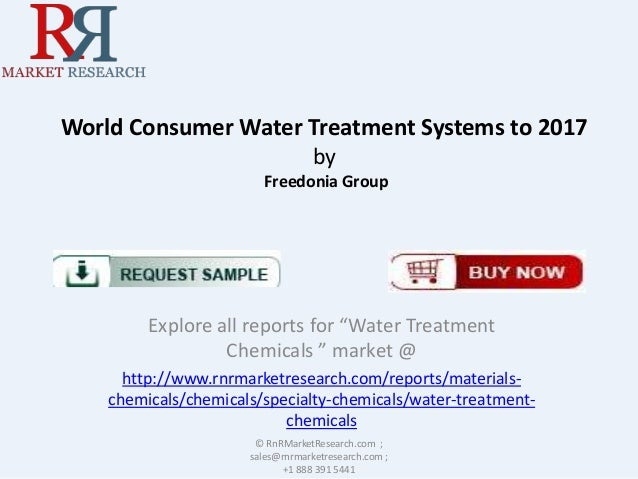 """World Consumer Water Treatment Systems to 2017 by Freedonia Group  Explore all reports for """"Water Treatment Chemicals """" ma..."""