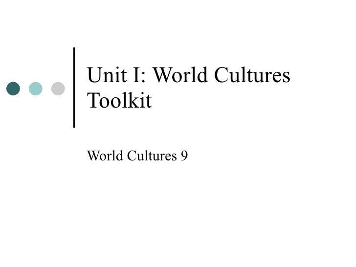 Unit I: World Cultures Toolkit World Cultures 9