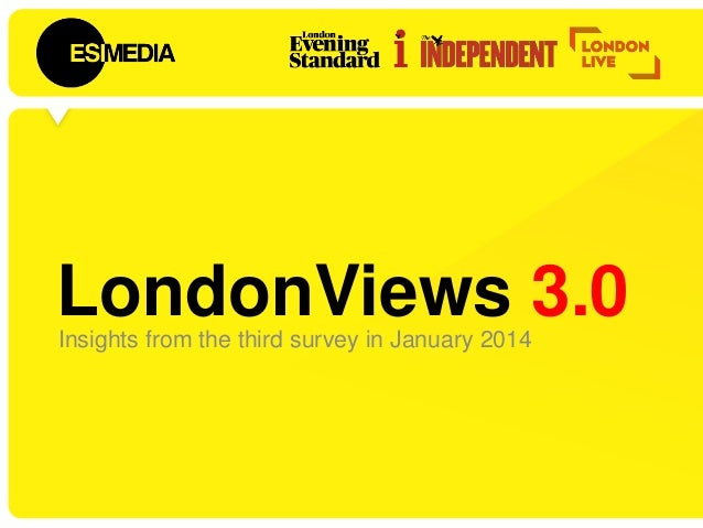 LondonViews 3.0Insights from the third survey in January 2014