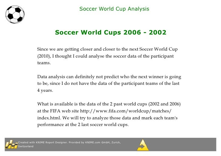 Soccer World Cup Analysis                             Soccer World Cups 2006 - 2002               Since we are getting clo...