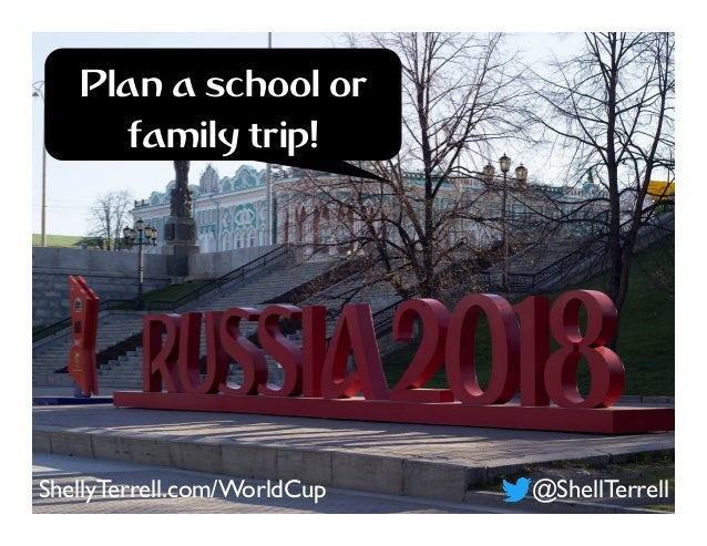 Plan a school or family trip! @ShellTerrellShellyTerrell.com/WorldCup